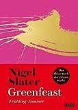 Greenfeast: Frühling / Sommer (Das kleine Buch der grünen Küche, Band 1)