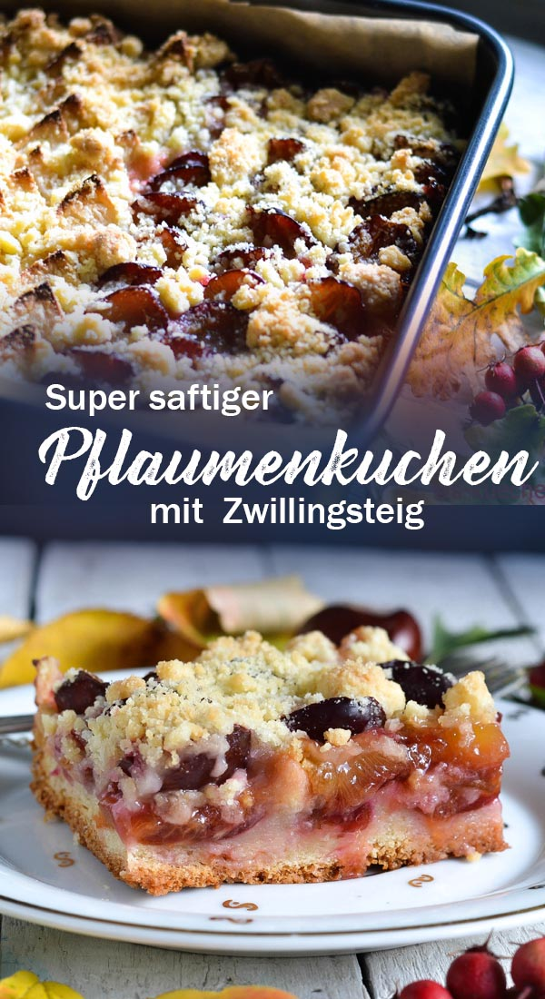 Rezept für super saftigen Pflaumenkuchen oder Zwetschgenkuchen mit Zwillingsteig