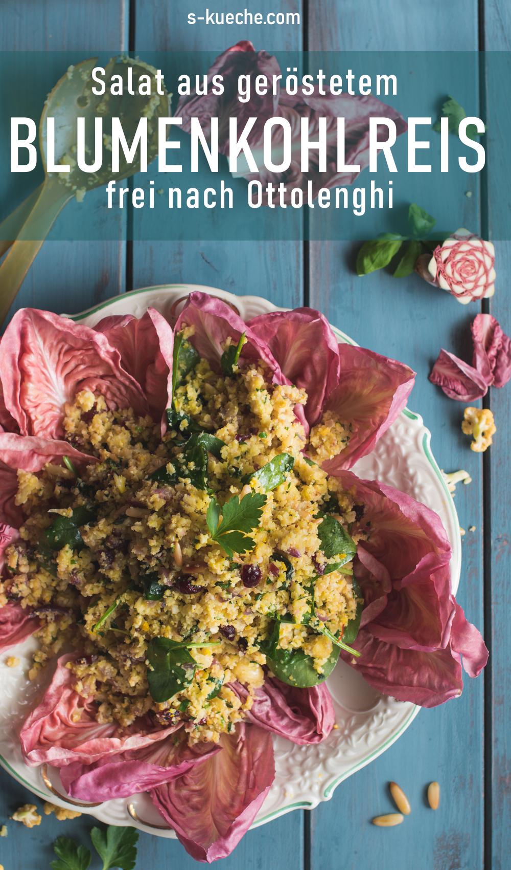 Rezept mit und ohne Thermomix - Salat aus geröstetem Blumenkohl-Reis und Radicchio Rosa di Verona, frei nach Ottolengh