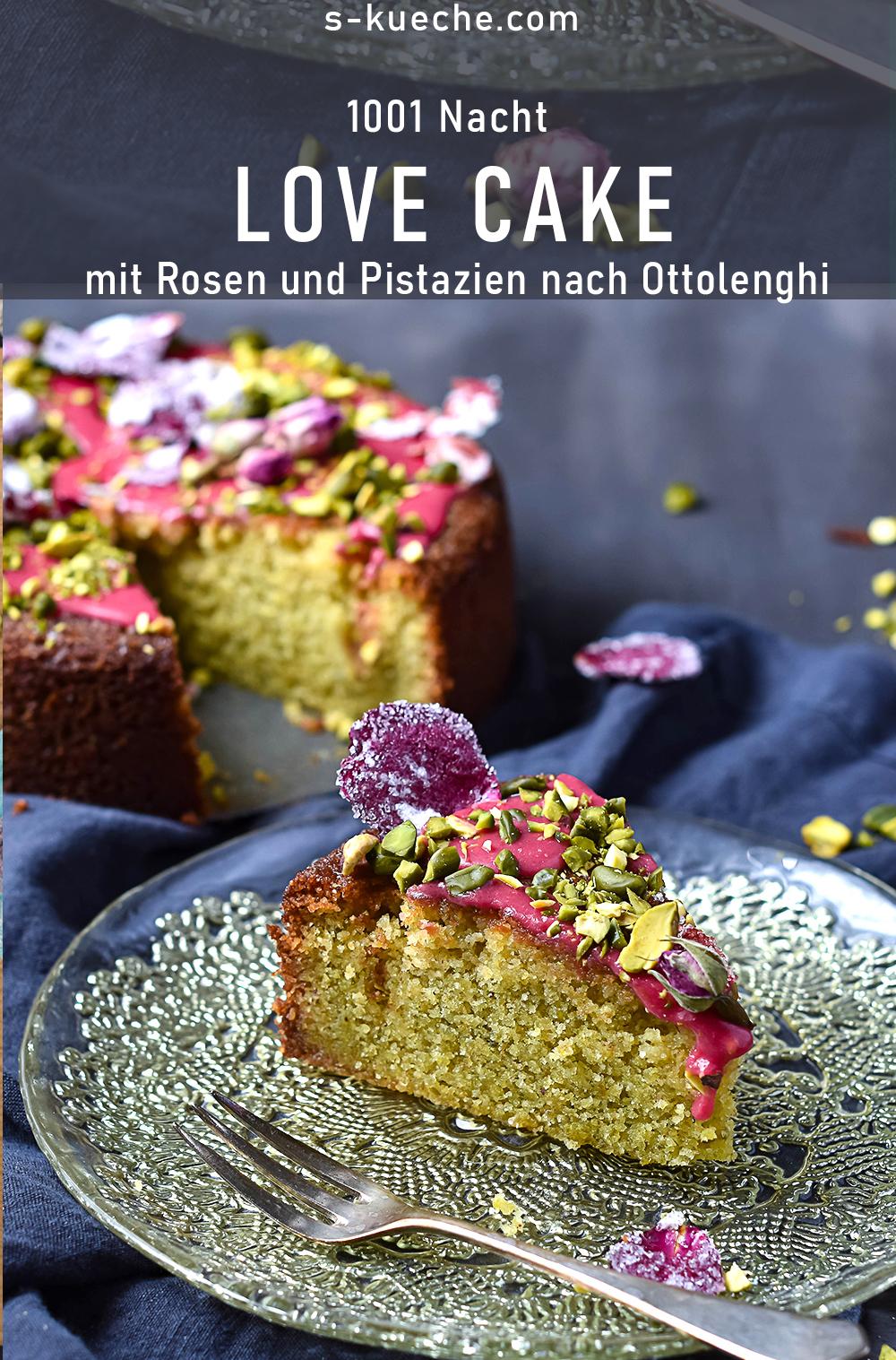 Liebeskuchen - Love Cake mit Rosen und Pistazien nach Ottolenghi und Goh. Orientalische Verführung, Kuchen aus 1001 Nacht, Grieß, Rosen, Pistazien, Liebe #ottolenghi #lovecake #backen #rezept #orientalischeküche #levanteküche