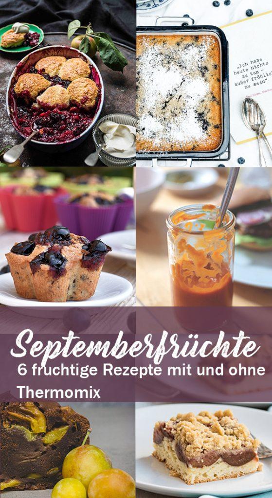 Septemberfrüchtchen - 6 fruchtige Rezepte mit und ohne Thermomix