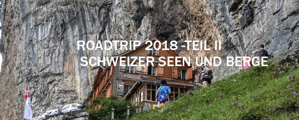 Schweizer Seen und Berge - Roadtrip