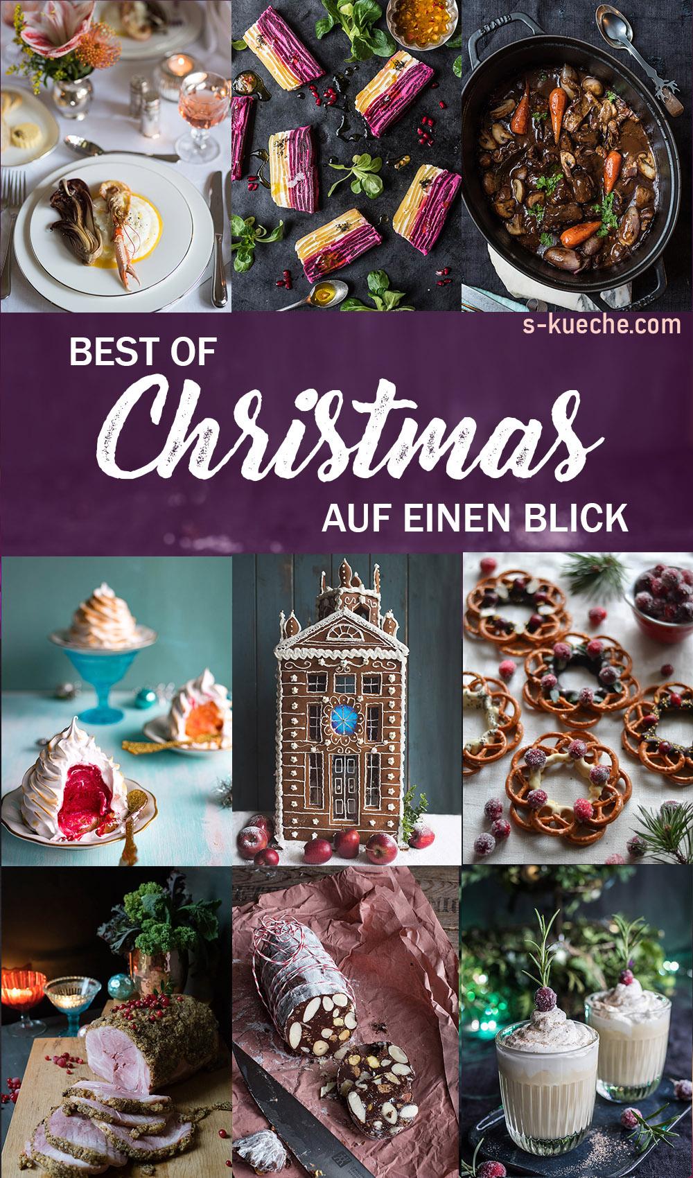 Die besten Weihnachtsrezepte aus der S-Küche - Advent und Weihnachten aus 5 Jahren auf einen Blick - Best of Christmas Rezepte von Frühstück bis Keks