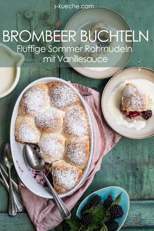 Brombeer Buchteln - Fluffige Sommer Rohrnudeln mit Vanillesauce