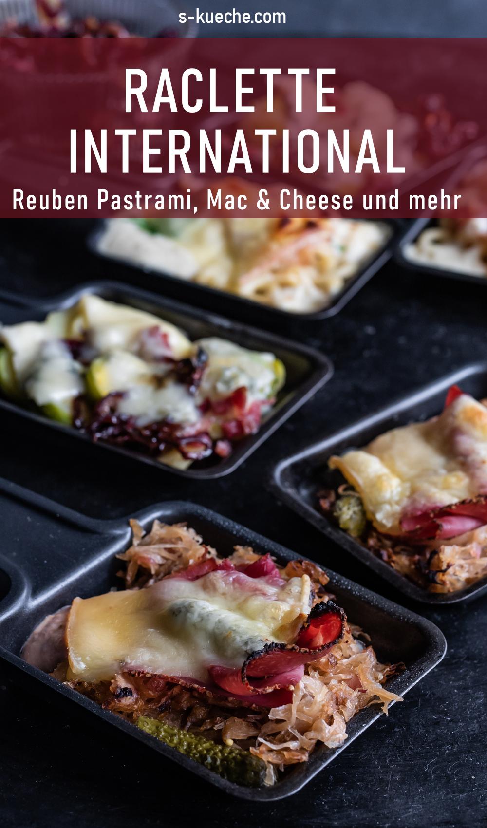Raclette International - Pastrami Reuben, Mac & Cheese und weitere