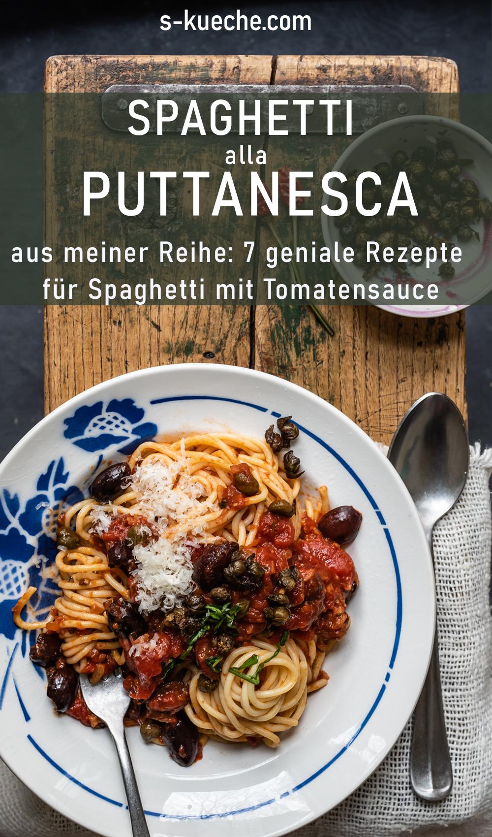Spaghetti alla Puttanesca - 7 Tage - 7 geniale Rezepte für Spaghetti mit Tomatensauce