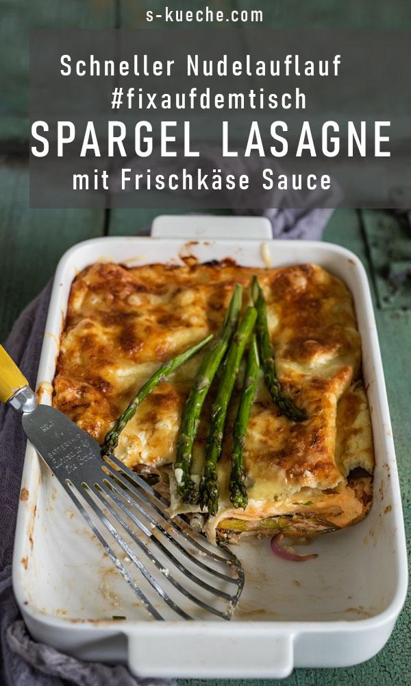 Schneller Nudelauflauf - fix auf dem Tisch: Spargel Lasagne mit Frischkäse Sauce