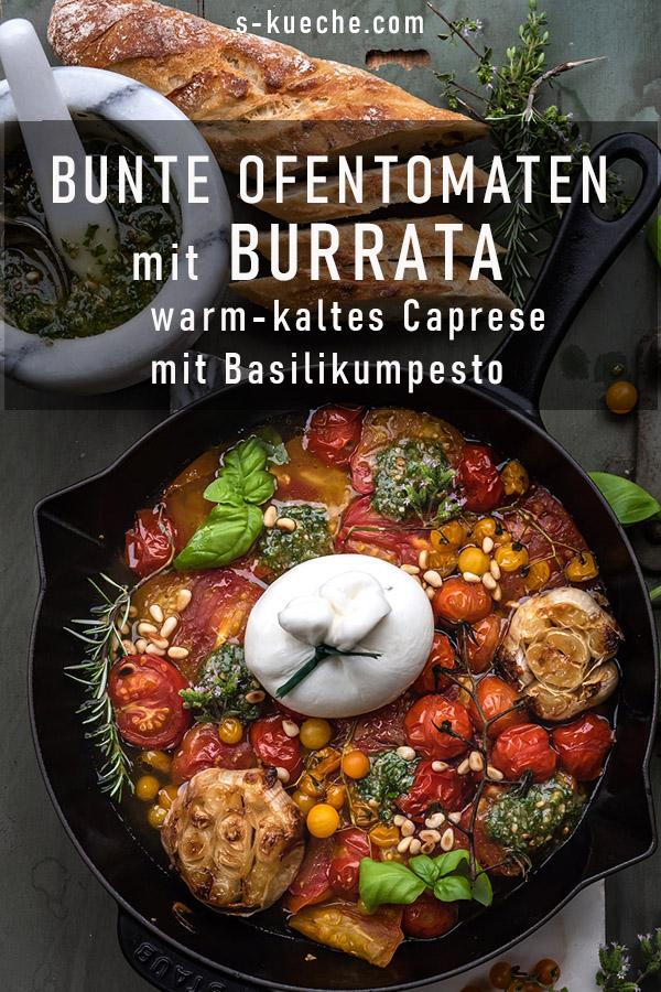 Bunte Ofentomaten mit Burrata, warm-kaltes Caprese