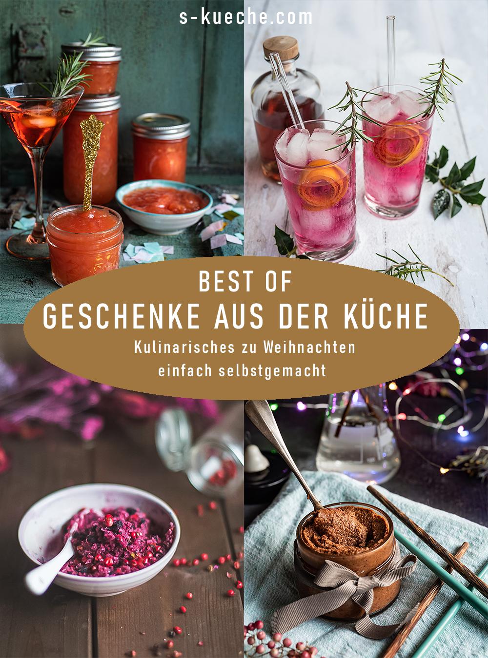 Best of Geschenke aus der Küche - Kulinarische zu Weihnachten ganz einfach selbstgemacht und mit Liebe verschenkt.