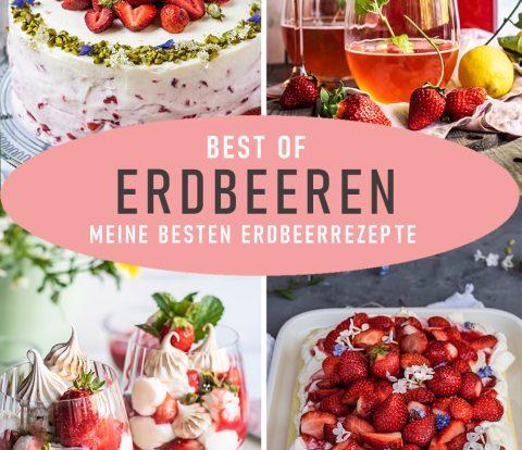 Meine besten Erdbeerrezepte - Best of Erdbeeren
