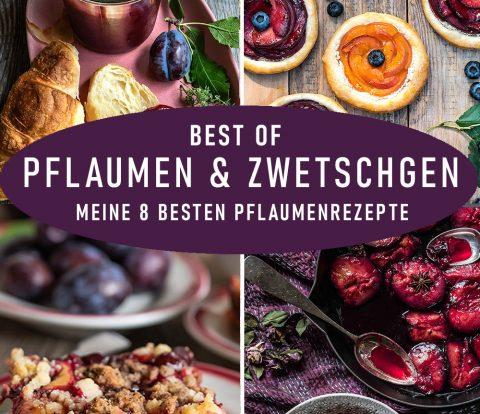 Best Of Pflaume und Zwetschge - meine 8 besten Pflaumenrezepte