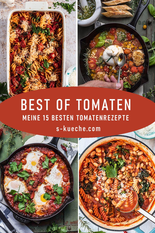Meine 15 besten Tomatenrezepte auf einen Blick - von Salat bis Suppe, von Vorspeise bis Hauptgericht, Tomaten rund ums Jahr!